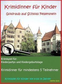Krimidinner für Kinder -Goldraub auf Schloss Felsenstein