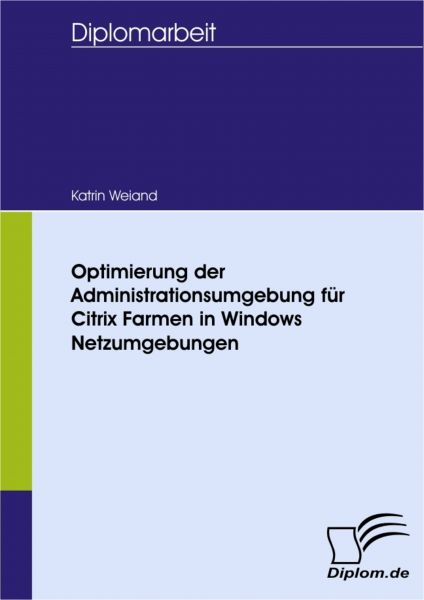 Optimierung der Administrationsumgebung für Citrix Farmen in Windows Netzumgebungen