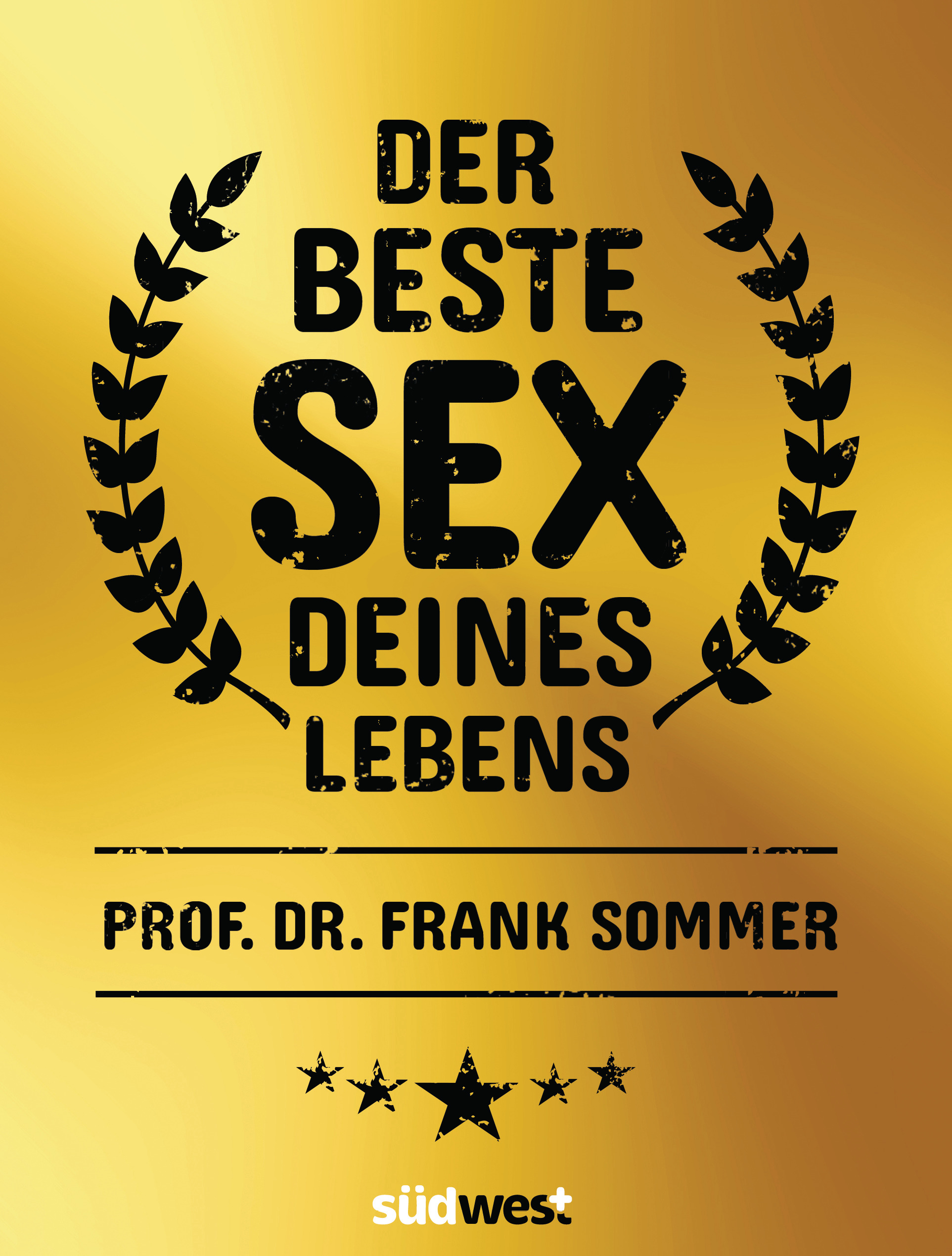 Der beste Sex deines Lebens (Sommer, Frank - Südwest Verlag)