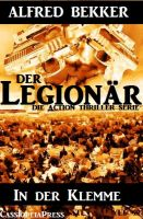In der Klemme (Der Legionär - Die Action Thriller Serie)