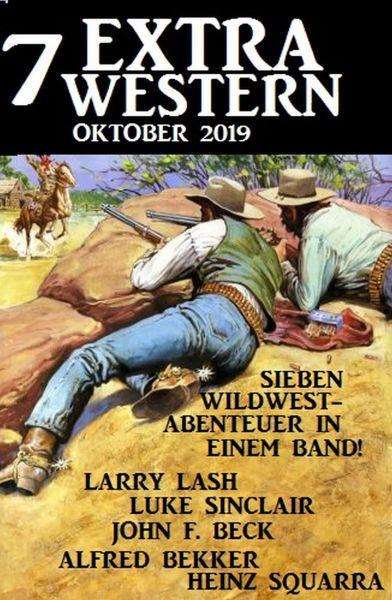 7 Extra Western Oktober 2019 - Sieben Wildwest-Abenteuer in einem Band!