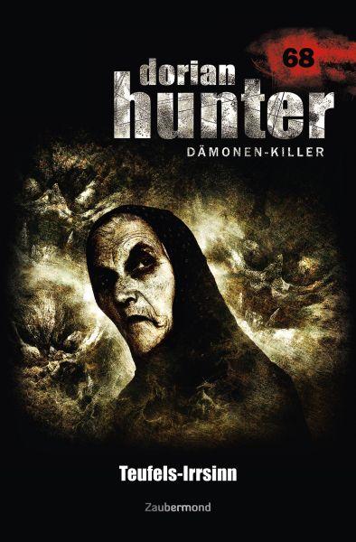 Dorian Hunter 68 - Teufels-Irrsinn