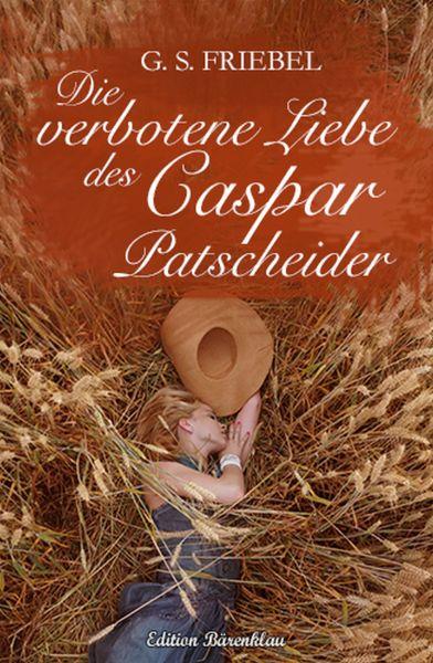 Die verbotene Liebe des Caspar Patscheider