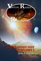 Fernraumschiff ZUKUNFT I (Virtual Reality Raumschiff 2)