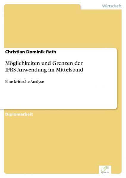 Möglichkeiten und Grenzen der IFRS-Anwendung im Mittelstand