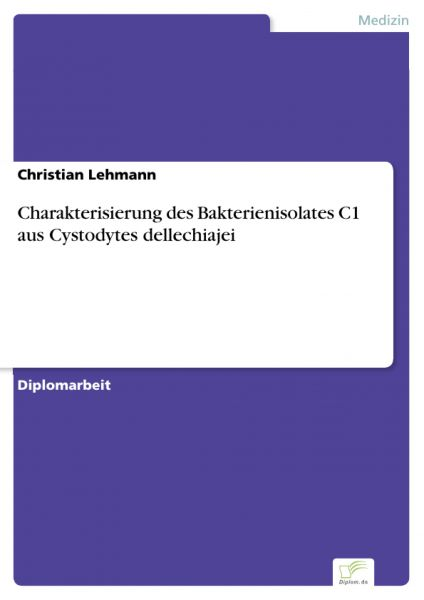Charakterisierung des Bakterienisolates C1 aus Cystodytes dellechiajei