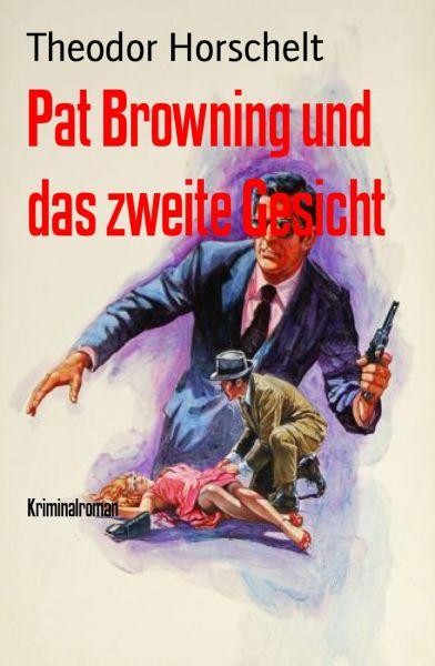 Pat Browning und das zweite Gesicht
