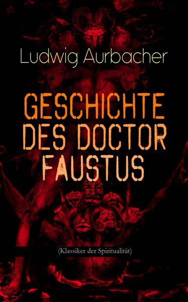 Geschichte des Doctor Faustus (Klassiker der Spiritualität)