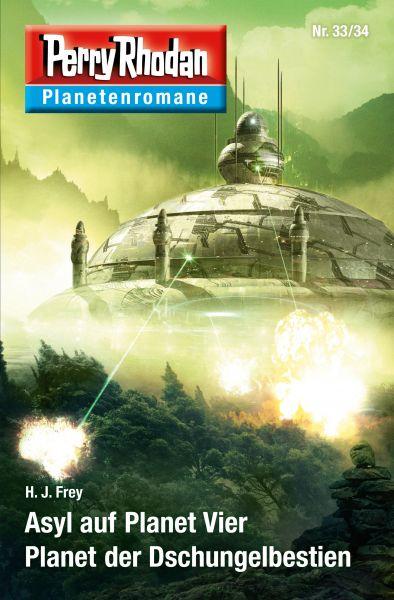 Planetenroman 33 + 34: Asyl auf Planet Vier / Planet der Dschungelbestien