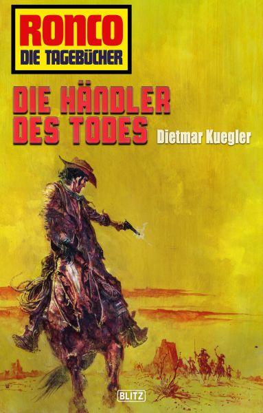 Ronco - Die Tagebücher 25: Die Händler des Todes