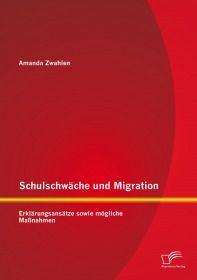 Schulschwäche und Migration: Erklärungsansätze sowie mögliche Maßnahmen