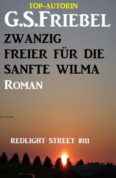 Redlight Street #111: Zwanzig Freier für die sanfte Wilma