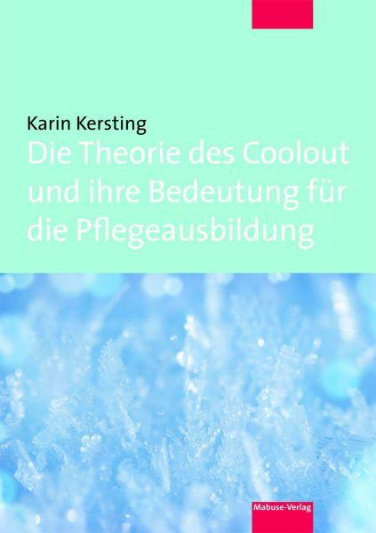 Die Theorie des Coolout und ihre Bedeutung für die Pflegeausbildung