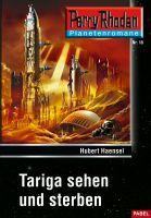 Planetenroman 18: Tariga sehen und sterben