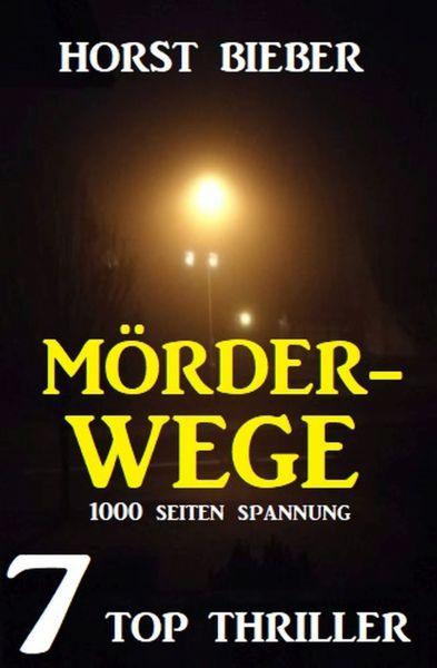 Mörderwege: 6 Top Thriller