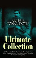 ARTHUR CONAN DOYLE Ultimate Collection: 23 Novels & 200+ Short Stories, Including Poetry, Plays, Spi