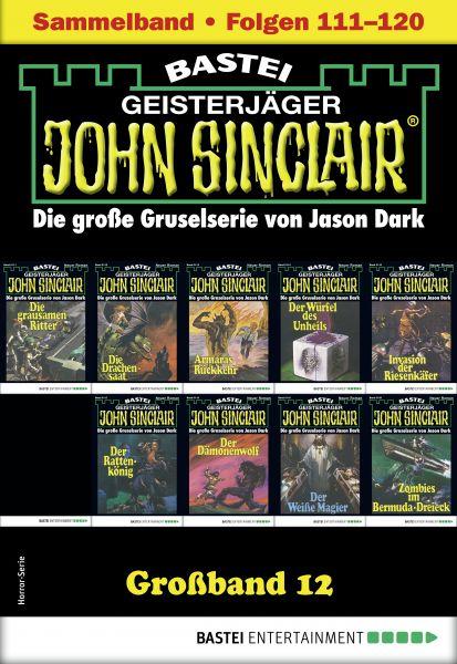 John Sinclair Großband 12 - Horror-Serie