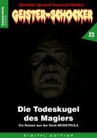 Geister-Schocker 23 - Die Todeskugel des Magiers (Monstrula 4)