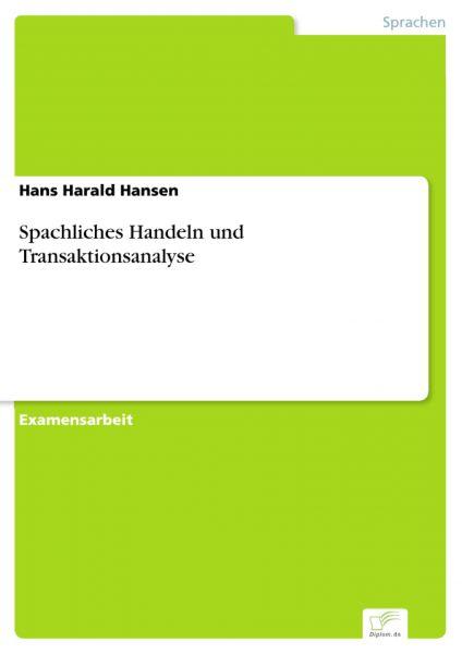 Spachliches Handeln und Transaktionsanalyse