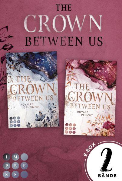 """Sammelband der romantischen Romance-Dilogie """"The Crown Between Us"""" (Die """"Crown""""-Dilogie)"""