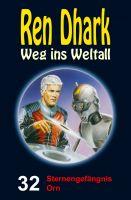 Ren Dhark – Weg ins Weltall 32: Sternengefängnis Orn