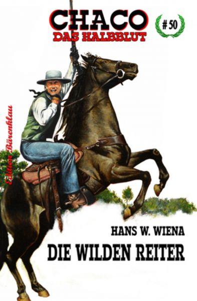 Chaco 50: Die wilden Reiter