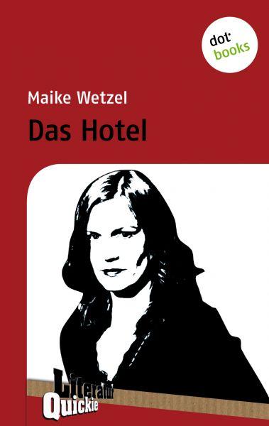 Das Hotel - Literatur-Quickie