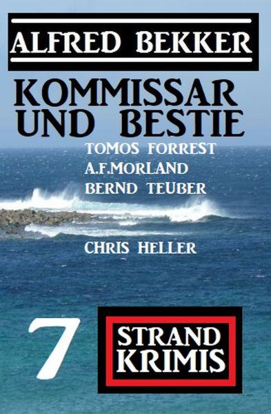 Kommissar und Bestie: 7 Strand Krimis