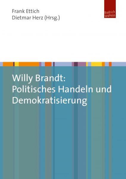 Willy Brandt: Politisches Handeln und Demokratisierung