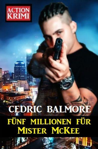Fünf Millionen für Mister McKee: Action Krimi