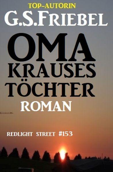Redlight Street #153: Oma Krauses reizende Töchter