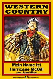 WESTERN COUNTRY 48: Mein Name ist Hurricane McGill