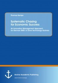 Systematic Chasing for Economic Success: An Innovation Management Approach for German SME's in Drive