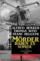 Mörder haben es schwer: Drei Krimis