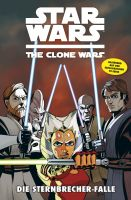 Star Wars: The Clone Wars (zur TV-Serie), Band 10 - Die Sternbrecher-Falle