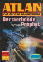 Atlan 836: Der sterbende Prophet