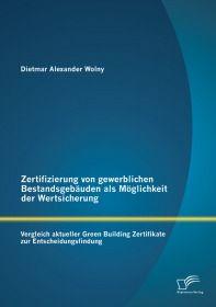 Zertifizierung von gewerblichen Bestandsgebäuden als Möglichkeit der Wertsicherung: Vergleich aktuel