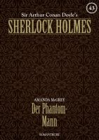 Sherlock Holmes 43 - Der Phantom-Mann