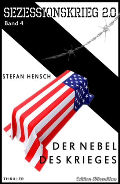 SEZESSIONSKRIEG 2.0 - Band 4 Der Nebel des Krieges