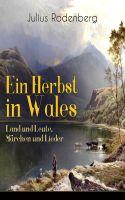 Ein Herbst in Wales - Land und Leute, Märchen und Lieder