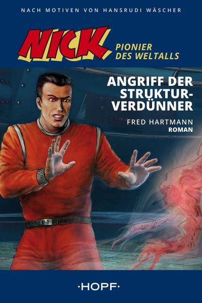 Nick 2 (Pionier des Weltalls): Angriff der Strukturverdünner