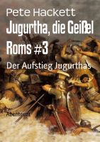 Jugurtha, die Geißel Roms #3