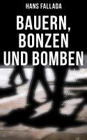 Bauern, Bonzen und Bomben (Vollständige Ausgabe)