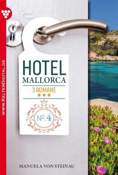 Hotel Mallorca - 3 Romane, Band 4 – Liebesroman