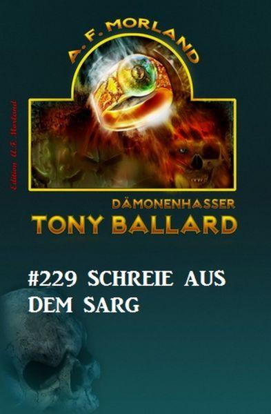 Schreie aus dem Sarg Tony Ballard Nr. 229