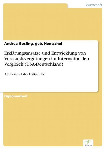 Erklärungsansätze und Entwicklung von Vorstandsvergütungen im Internationalen Vergleich (USA-Deutsch