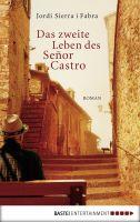 Das zweite Leben des Señor Castro