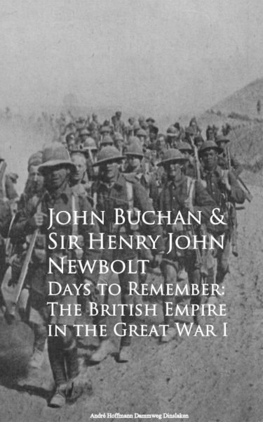 Days to Remember: The British Empire in the Great War I