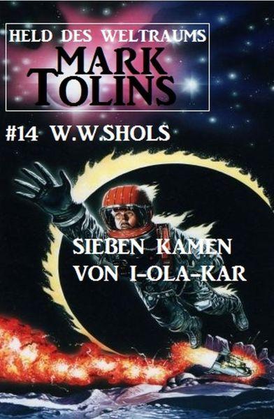 Sieben kamen von I-Ola-Kar: Mark Tolins - Held des Weltraums #14