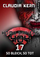 Homo Sapiens 404 Band 17: So bleich, so tot